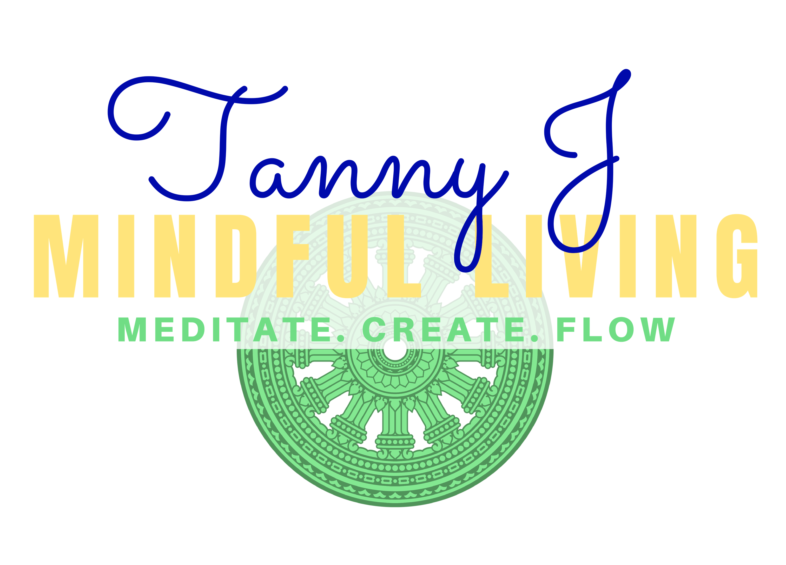 Tanny J. Mindful Living